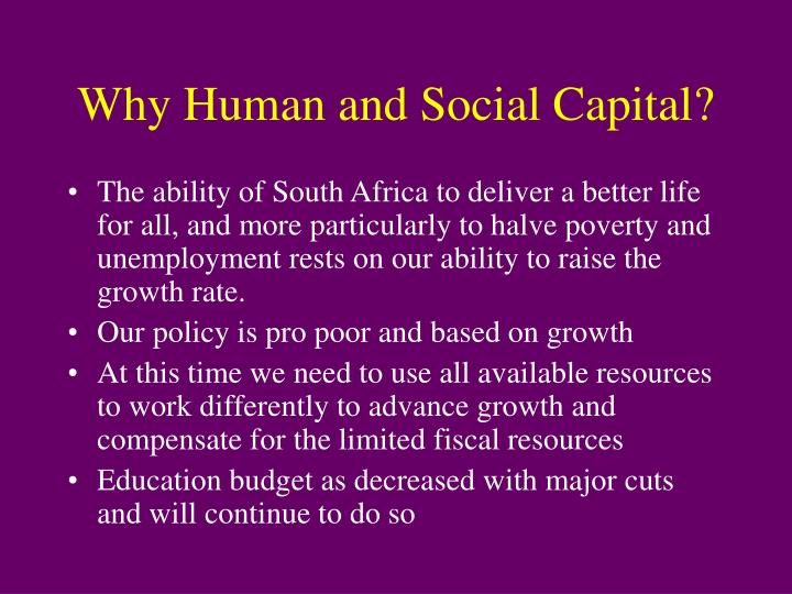 Why Human and Social Capital?