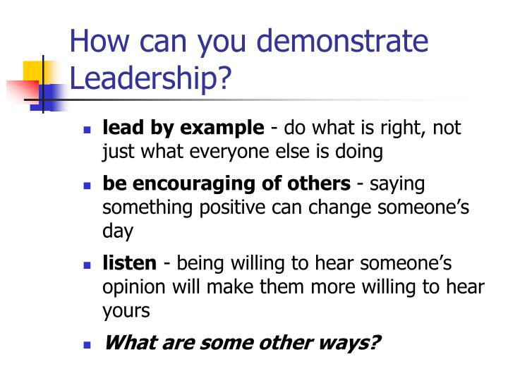 How can you demonstrate Leadership?