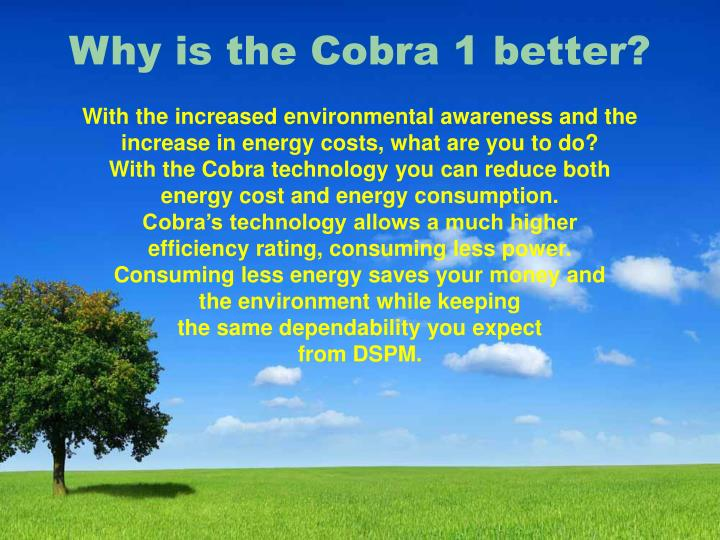 Why is the Cobra 1 better?