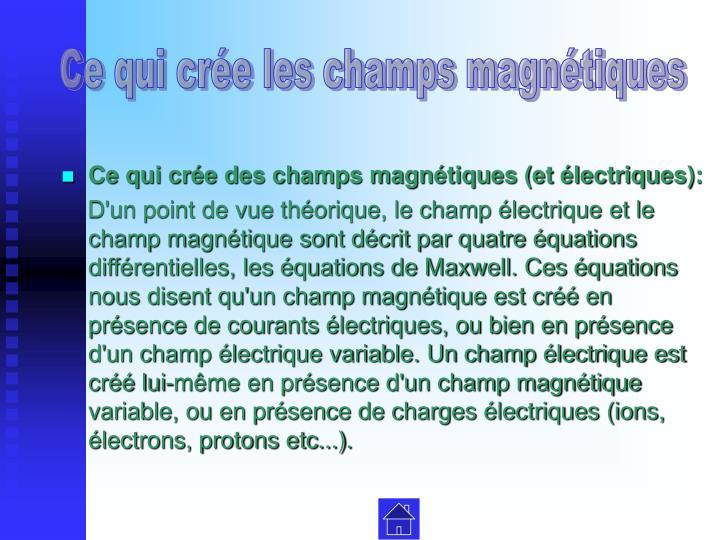 Ce qui crée les champs magnétiques