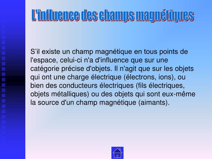 L'influence des champs magnétiques