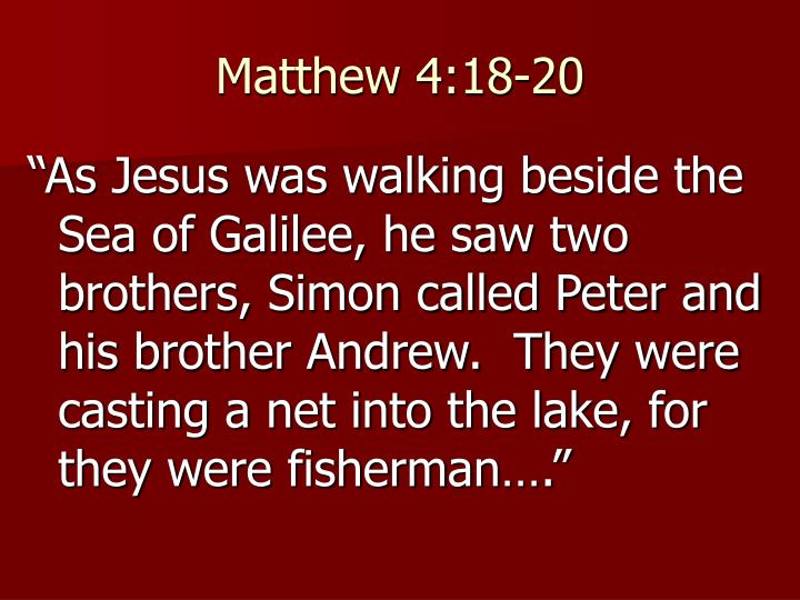 Matthew 4:18-20