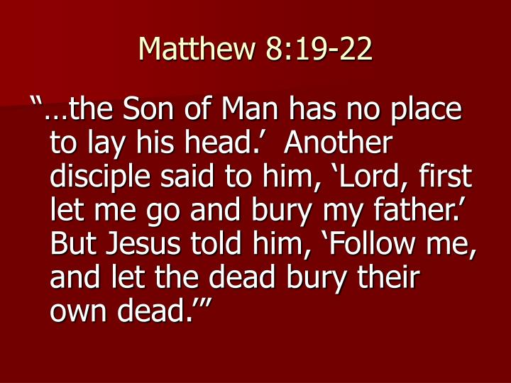 Matthew 8:19-22