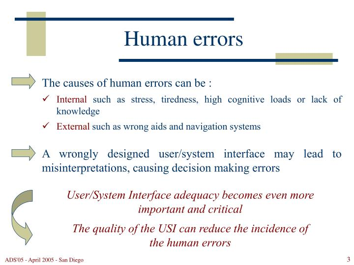 The causes of human errors can be :