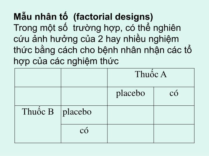 Mẫu nhân tố  (factorial designs)