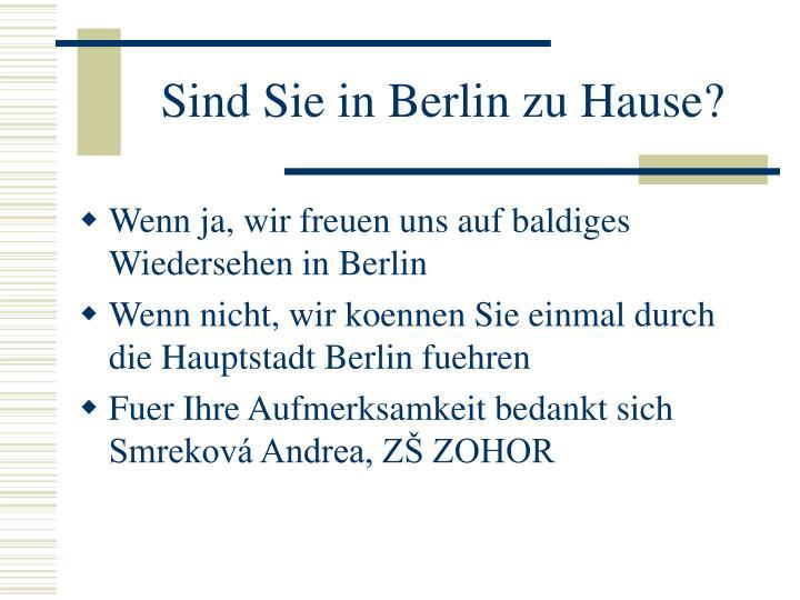 Sind Sie in Berlin zu Hause?