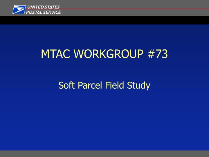 MTAC WORKGROUP #73