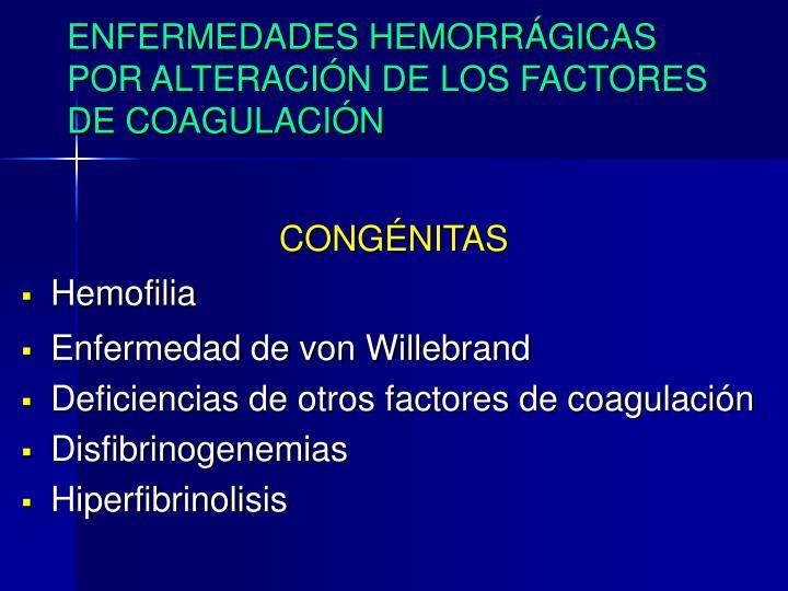 ENFERMEDADES HEMORRÁGICAS POR ALTERACIÓN DE LOS FACTORES DE COAGULACIÓN