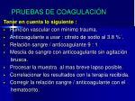 pruebas de coagulaci n