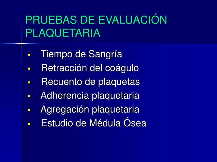 PRUEBAS DE EVALUACIÓN PLAQUETARIA