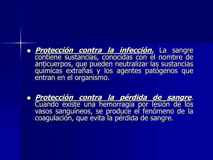 Protección contra la infección.