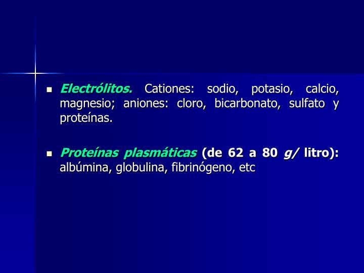 Electrólitos.