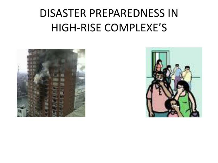 Disaster preparedness in high rise complexe s