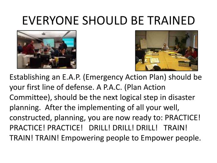 EVERYONE SHOULD BE TRAINED