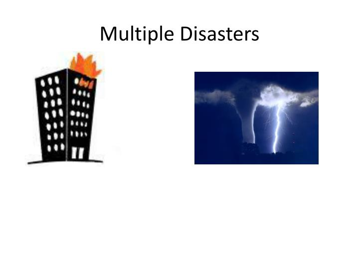 Multiple Disasters
