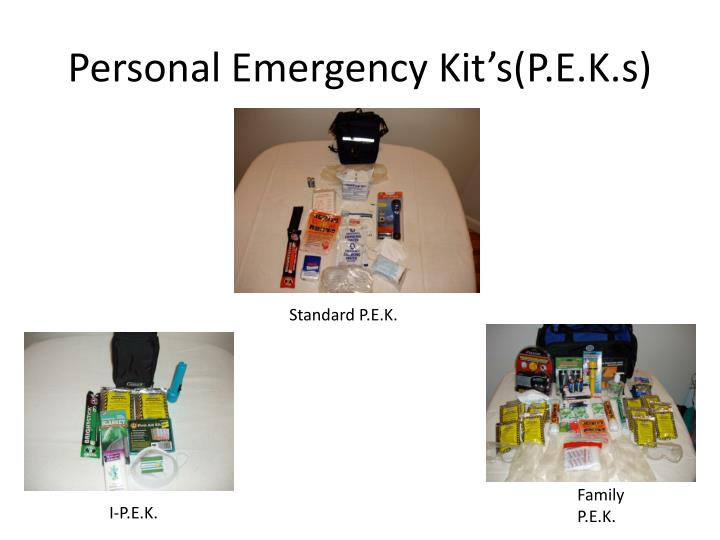 Personal Emergency Kit's(P.E.K.s)