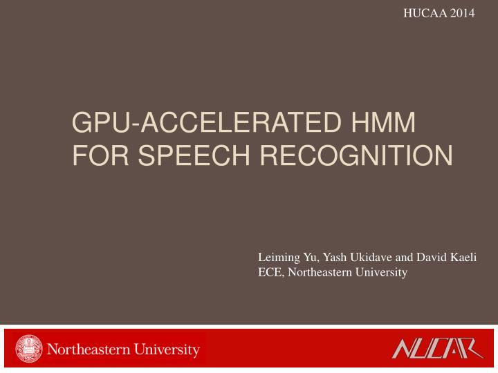 Gpu accelerated hmm for speech recognition