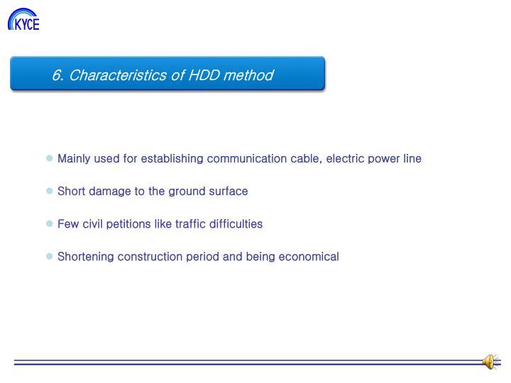 6. Characteristics of HDD method