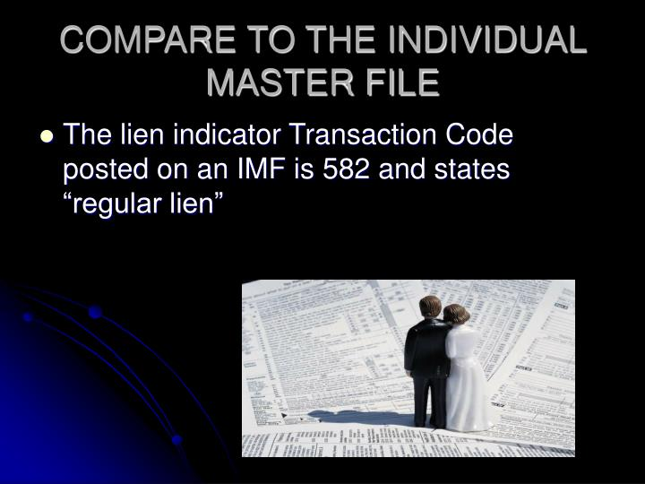COMPARE TO THE INDIVIDUAL MASTER FILE