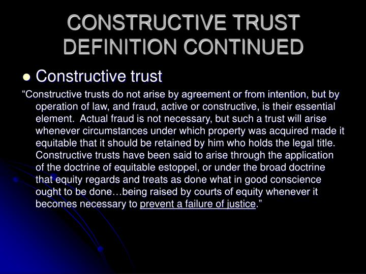 CONSTRUCTIVE TRUST DEFINITION CONTINUED