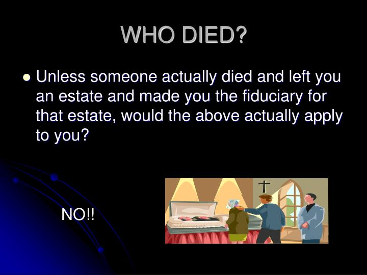 WHO DIED?