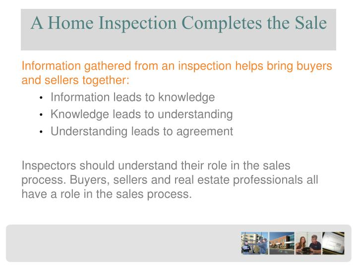A home inspection completes the sale