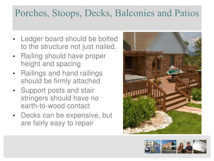 Porches, Stoops, Decks, Balconies and Patios