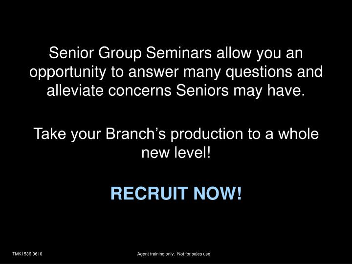 Senior Group Seminars allow you an opportunity to answer many questions and alleviate concerns Seniors may have.