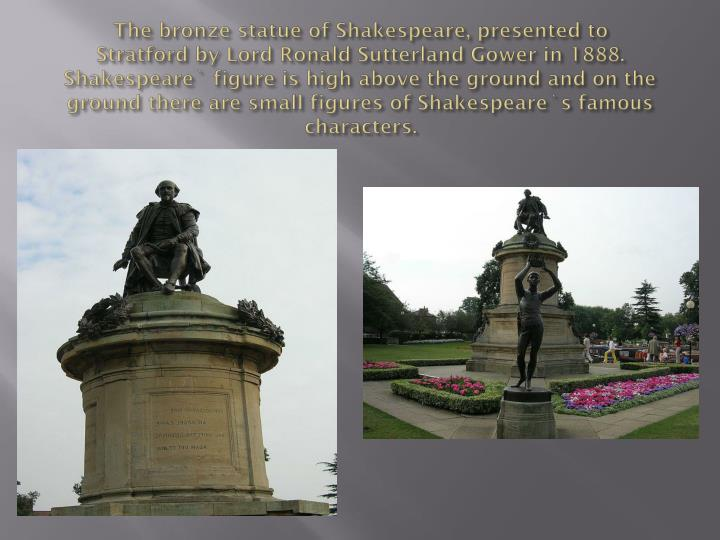 The bronze statue of Shakespeare, presented to