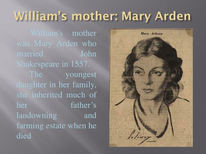 William's mother: Mary Arden