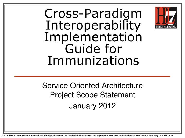 Cross paradigm interoperability implementation guide for immunizations