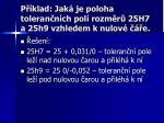 p klad jak je poloha toleran n ch pol rozm r 25h7 a 25h9 vzhledem k nulov e