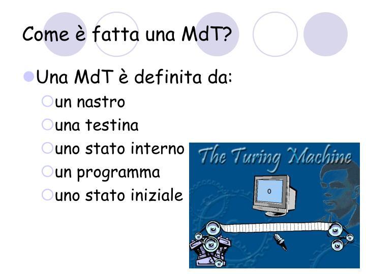 Come è fatta una MdT?