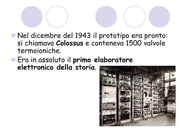 Nel dicembre del 1943 il prototipo era pronto: si chiamava