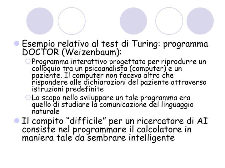 Esempio relativo al test di Turing: programma DOCTOR (Weizenbaum):