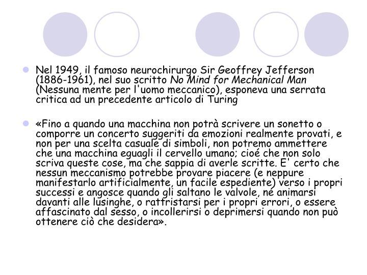 Nel 1949, il famoso neurochirurgo Sir Geoffrey Jefferson (1886-1961), nel suo scritto