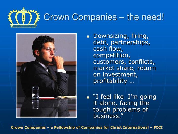 Crown Companies – the need!