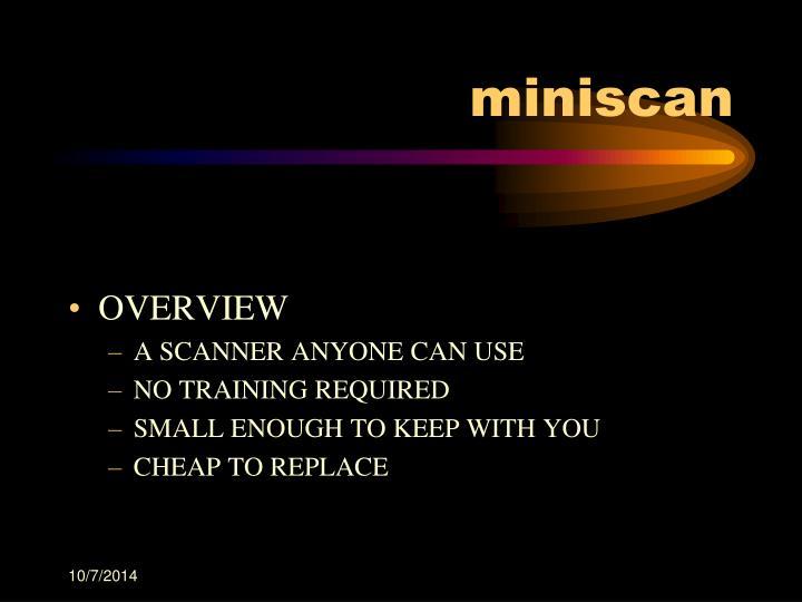 miniscan
