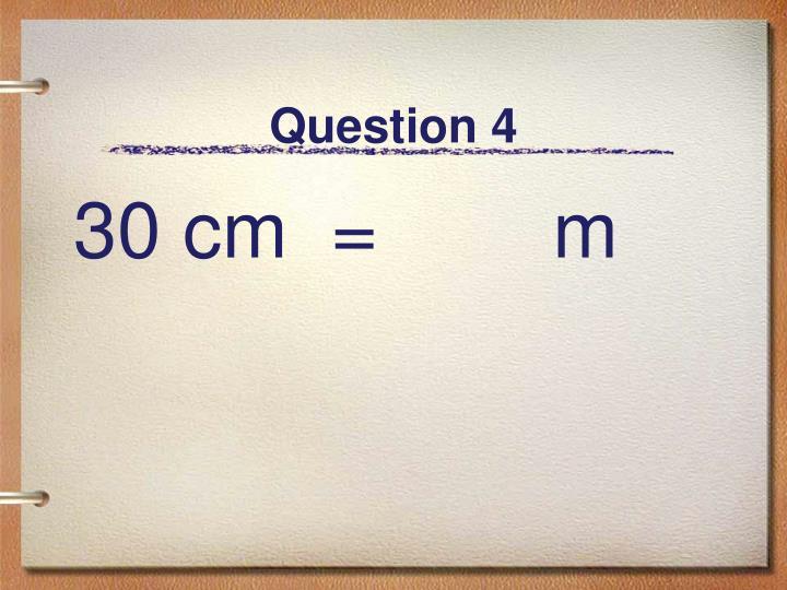 Question 4