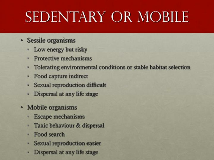 Sedentary or mobile