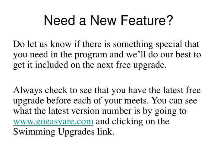 Need a New Feature?