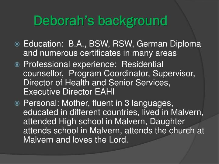 Deborah's background