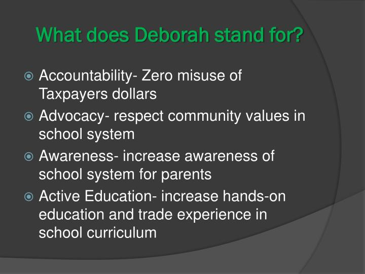 What does Deborah stand for?