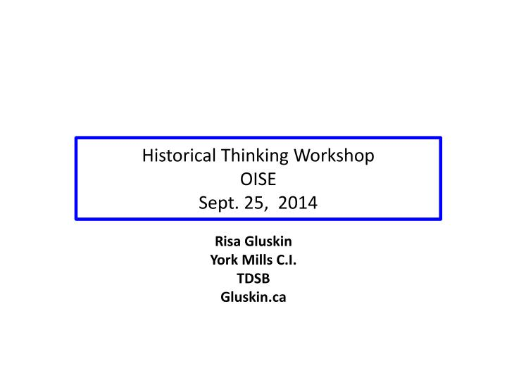 Historical thinking workshop oise sept 25 2014