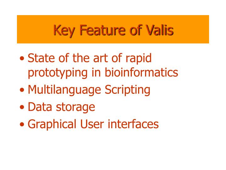Key Feature of Valis