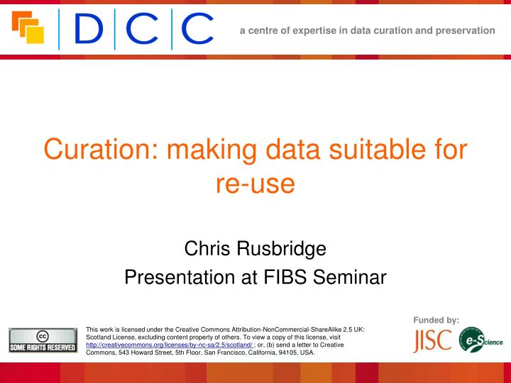 Curation: making data suitable for re-use