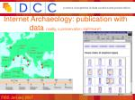internet archaeology publication with data sadly a preservation nightmare
