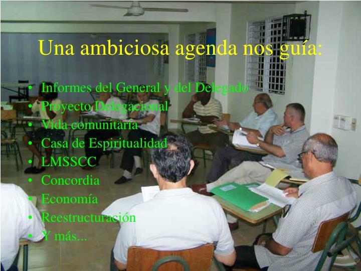 Una ambiciosa agenda nos guía: