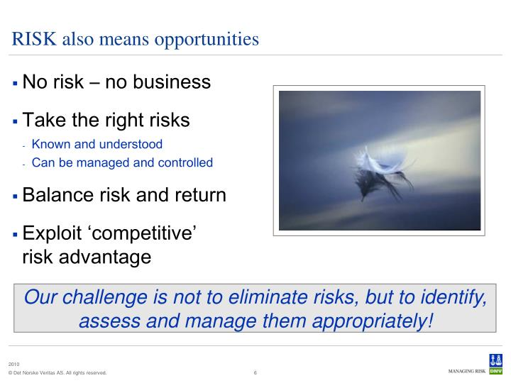 RISK also means opportunities