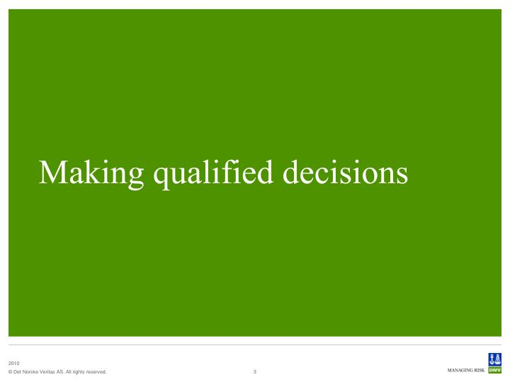 Making qualified decisions